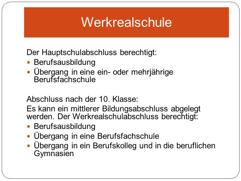 Werkrealschule Der Hauptschulabschluss berechtigt: Berufsausbildung
