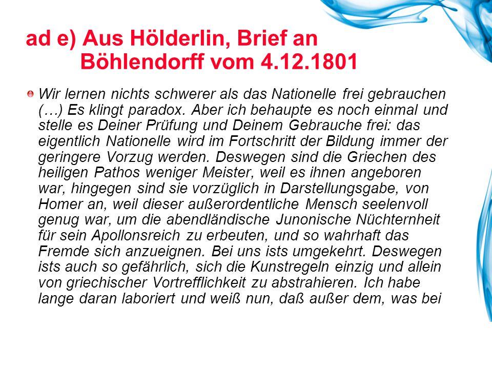 ad e) Aus Hölderlin, Brief an Böhlendorff vom 4.12.1801