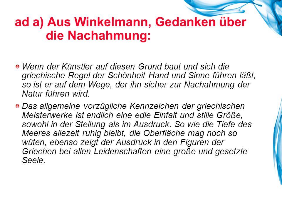ad a) Aus Winkelmann, Gedanken über die Nachahmung:
