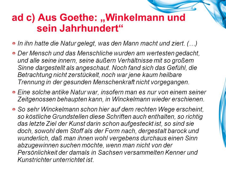 """ad c) Aus Goethe: """"Winkelmann und sein Jahrhundert"""