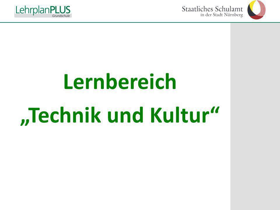 """Lernbereich """"Technik und Kultur"""