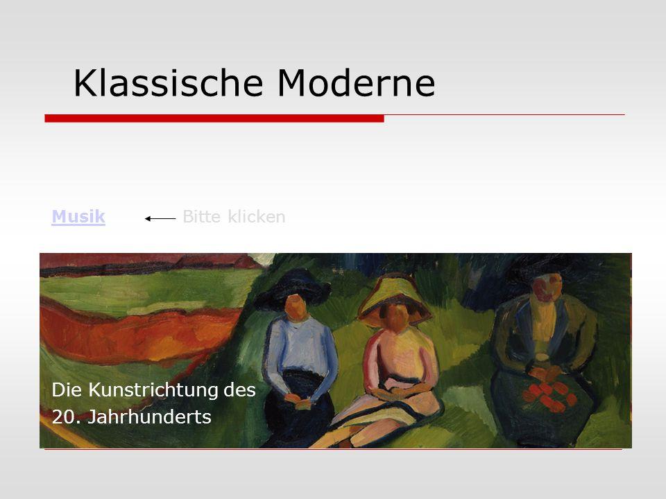Klassische Moderne Die Kunstrichtung des 20. Jahrhunderts Musik
