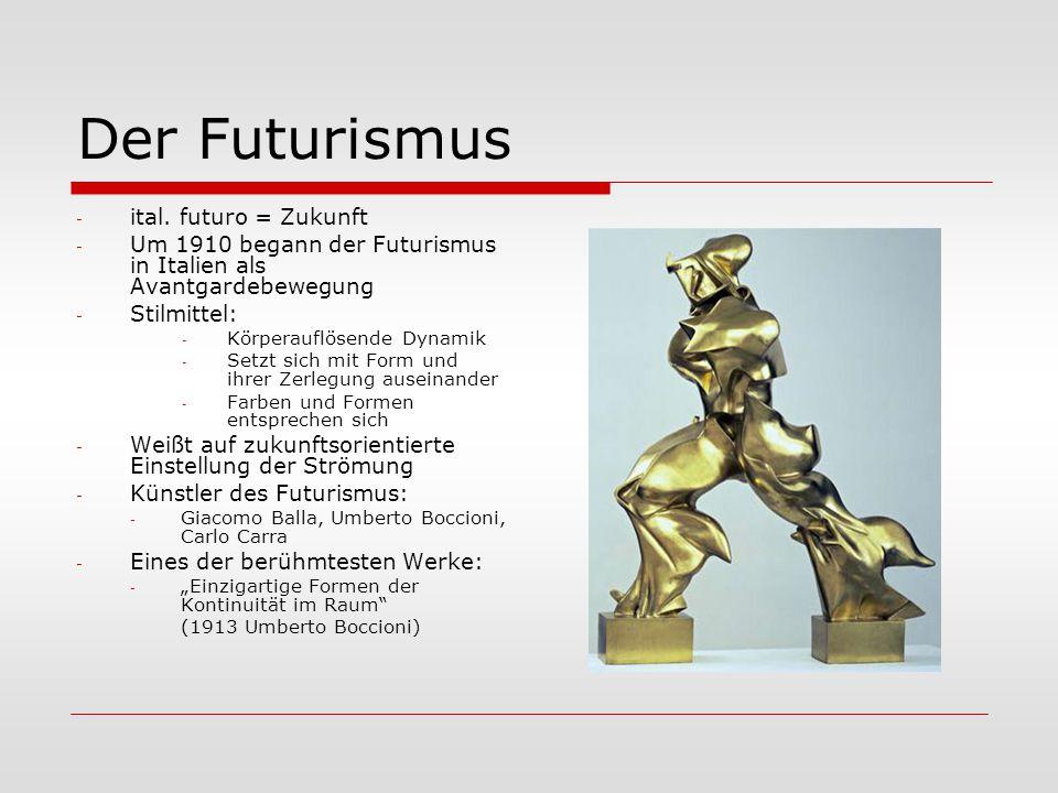 Der Futurismus ital. futuro = Zukunft