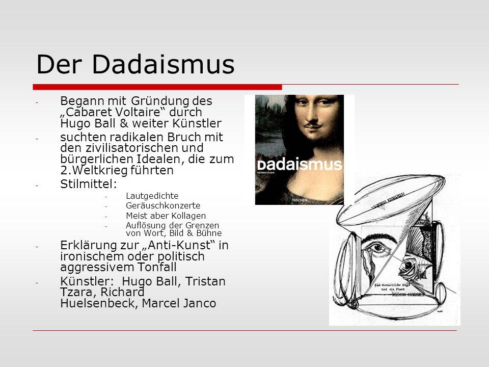 """Der Dadaismus Begann mit Gründung des """"Cabaret Voltaire durch Hugo Ball & weiter Künstler."""