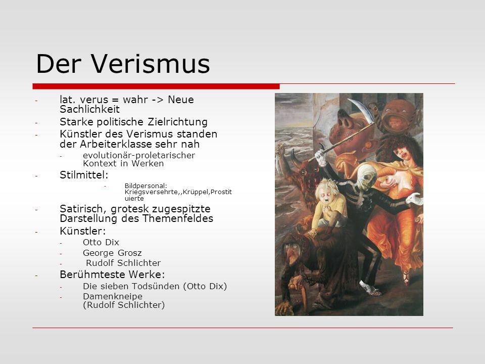 Der Verismus lat. verus = wahr -> Neue Sachlichkeit