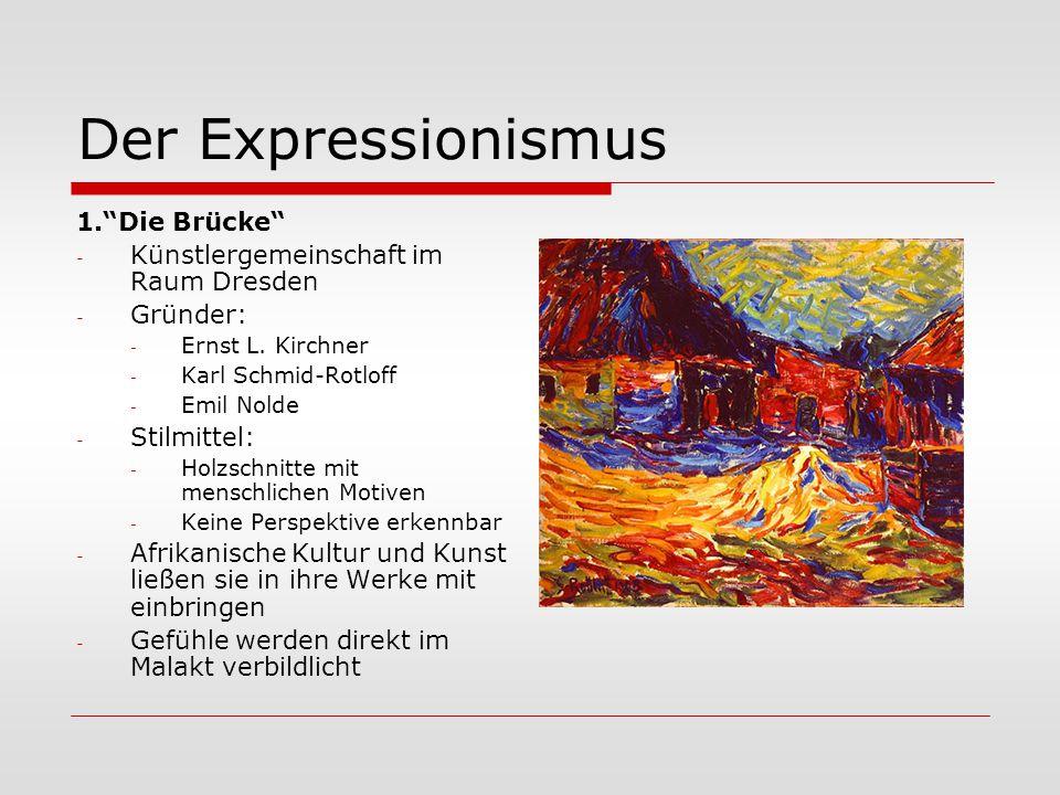 Der Expressionismus 1. Die Brücke