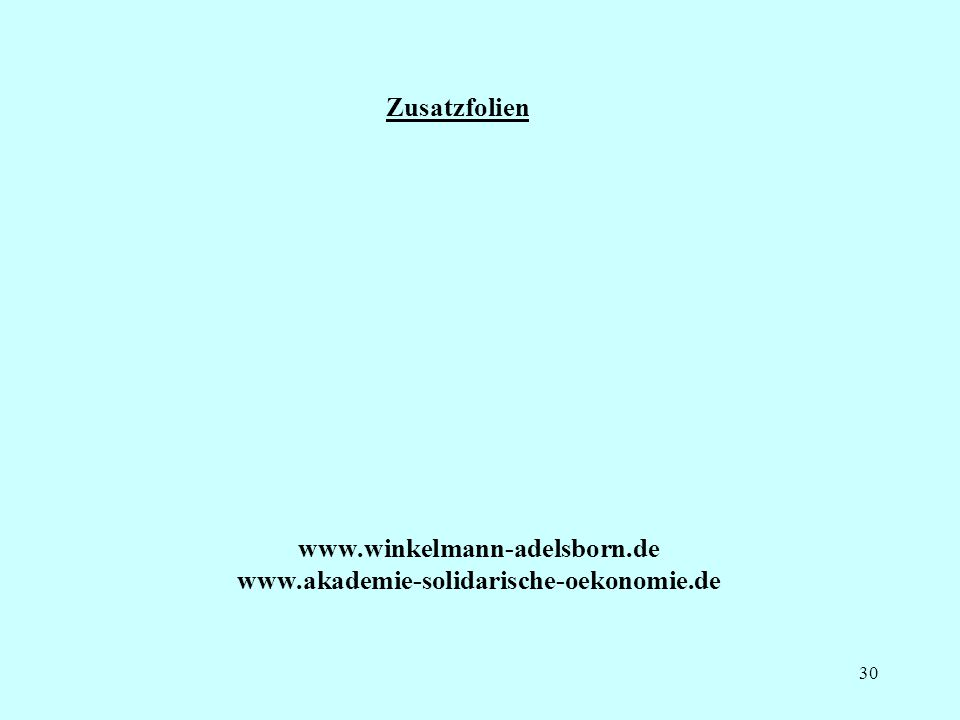 Zusatzfolien www.winkelmann-adelsborn.de www.akademie-solidarische-oekonomie.de