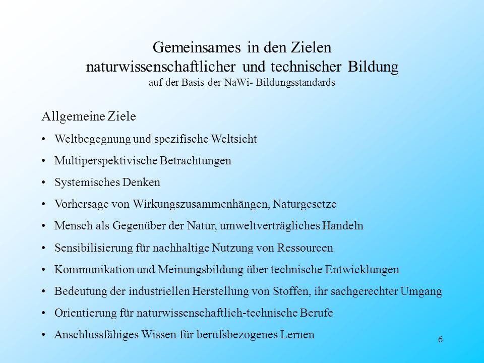 Gemeinsames in den Zielen naturwissenschaftlicher und technischer Bildung auf der Basis der NaWi- Bildungsstandards