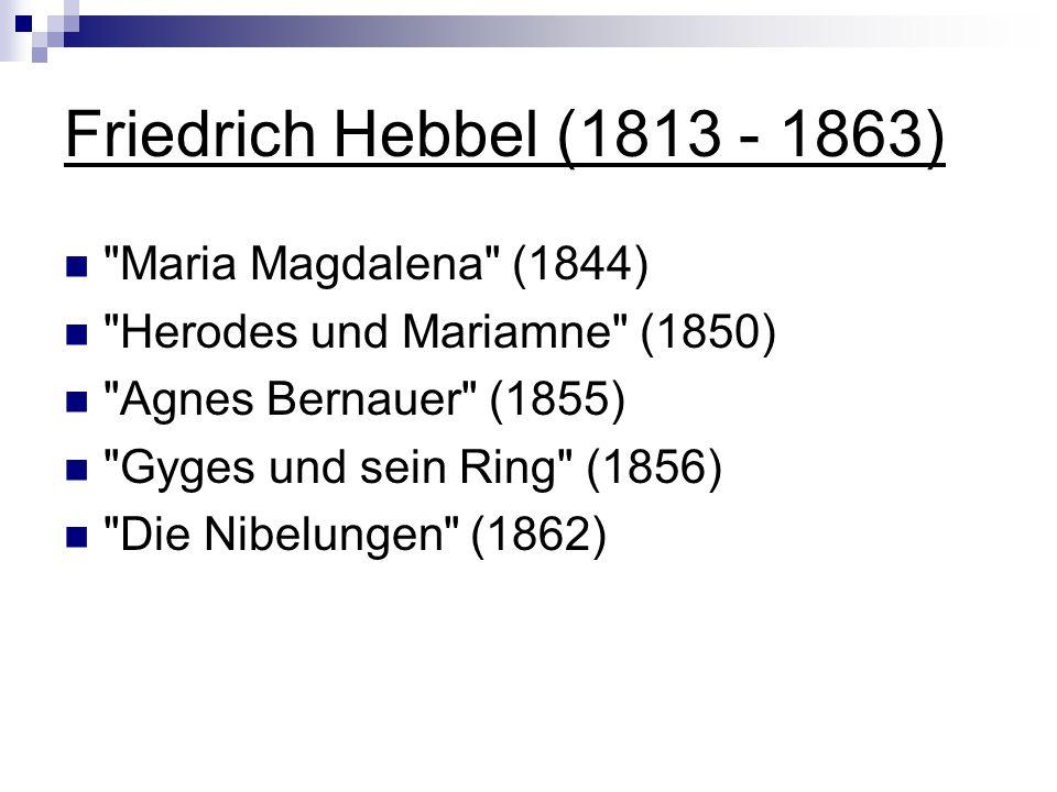 Friedrich Hebbel (1813 - 1863) Maria Magdalena (1844)