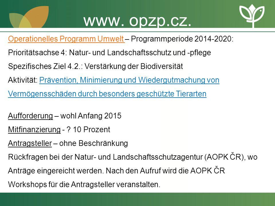 www. opzp.cz. Operationelles Programm Umwelt – Programmperiode 2014-2020: Prioritätsachse 4: Natur- und Landschaftsschutz und -pflege.