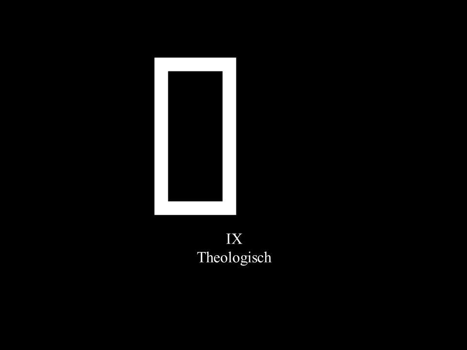 ¥ IX Theologisch
