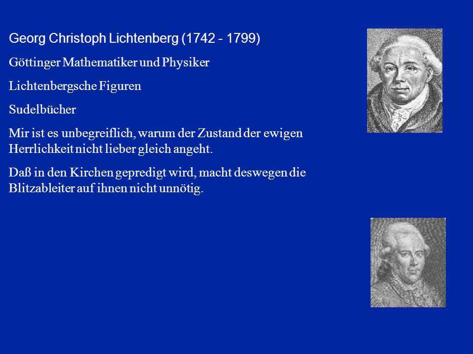 Georg Christoph Lichtenberg (1742 - 1799)