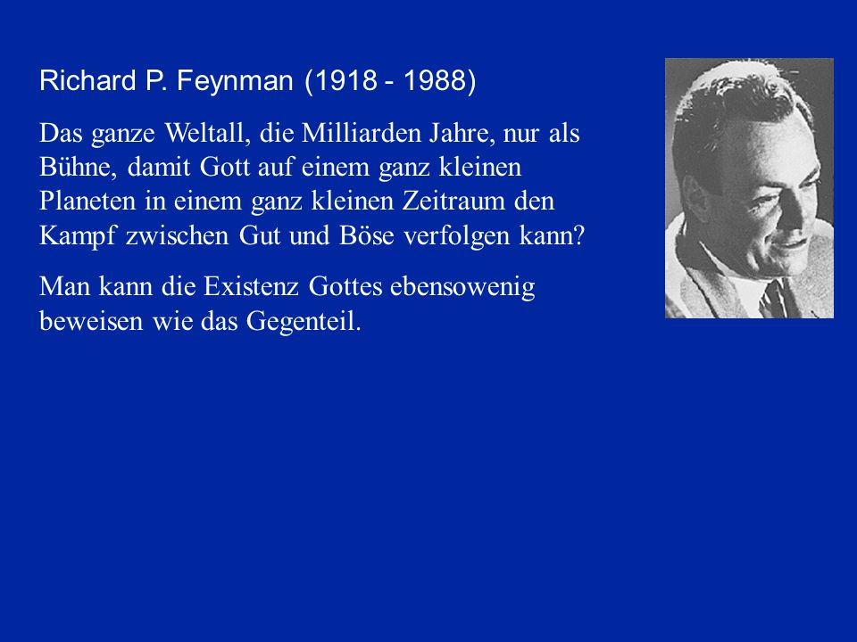 Richard P. Feynman ( )