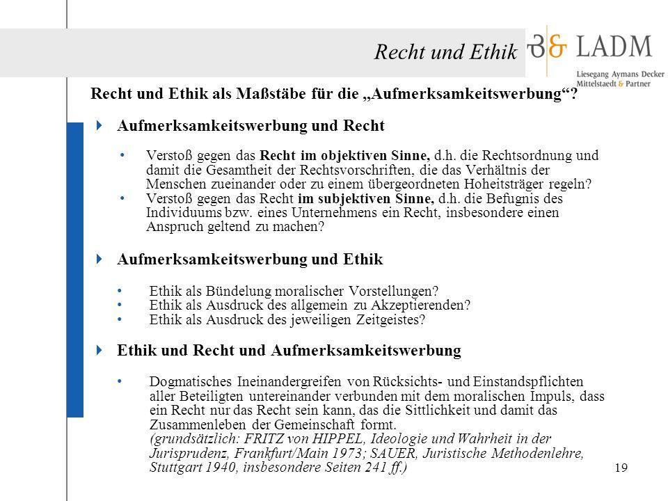 """Recht und Ethik Recht und Ethik als Maßstäbe für die """"Aufmerksamkeitswerbung Aufmerksamkeitswerbung und Recht."""