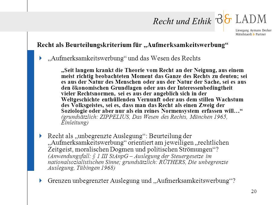 """Recht und Ethik Recht als Beurteilungskriterium für """"Aufmerksamkeitswerbung """"Aufmerksamkeitswerbung und das Wesen des Rechts."""