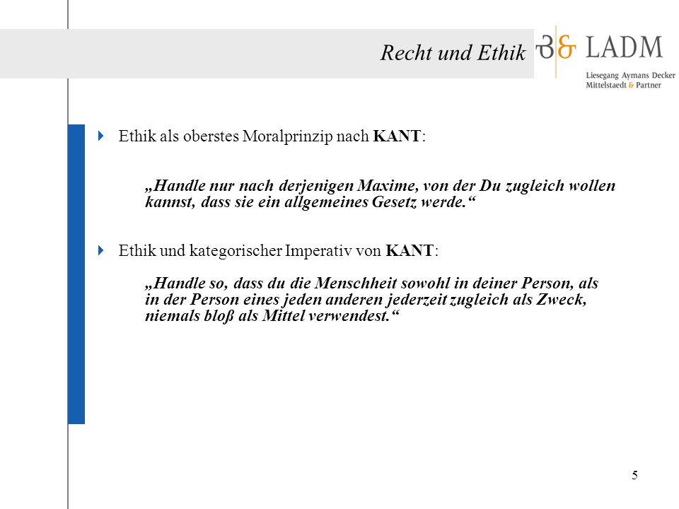 Recht und Ethik Ethik als oberstes Moralprinzip nach KANT: