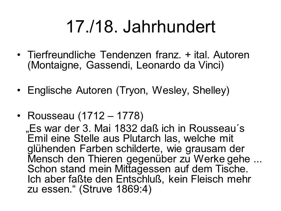 17./18. Jahrhundert Tierfreundliche Tendenzen franz. + ital. Autoren (Montaigne, Gassendi, Leonardo da Vinci)