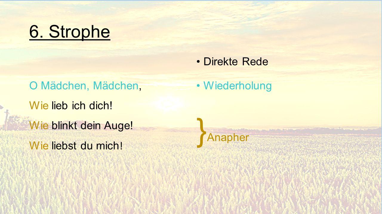 }Anapher 6. Strophe Direkte Rede Wiederholung
