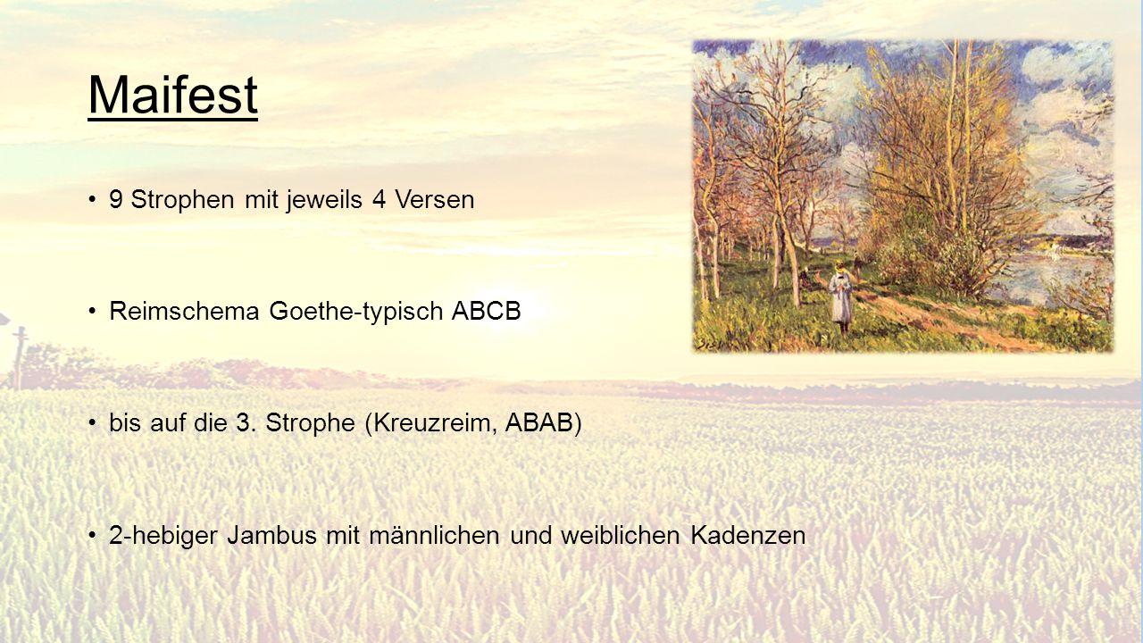 Maifest 9 Strophen mit jeweils 4 Versen Reimschema Goethe-typisch ABCB
