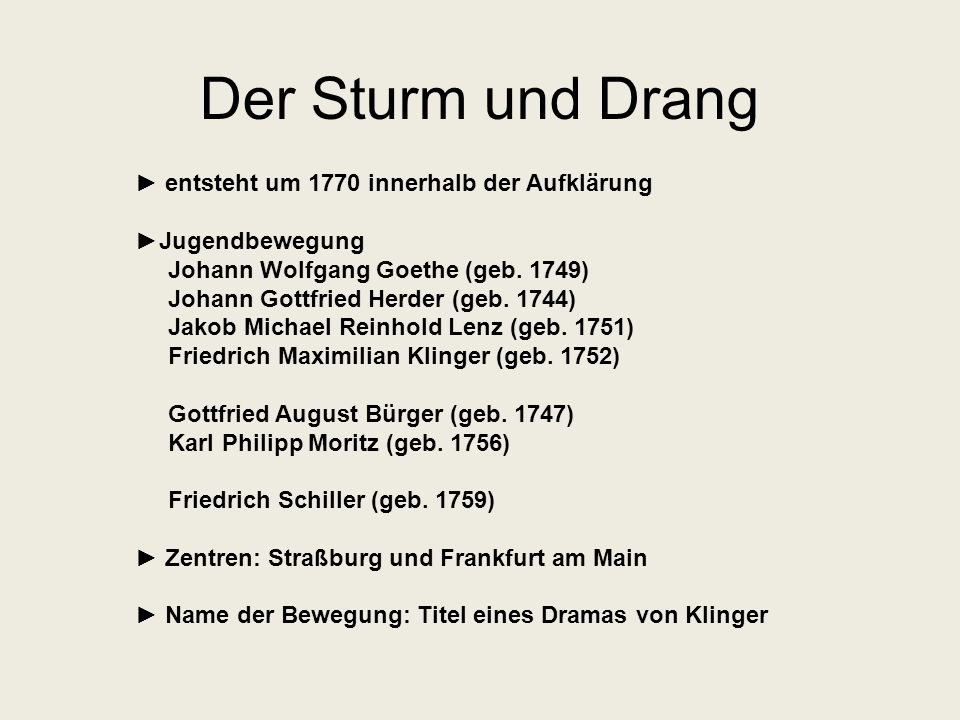 Der Sturm und Drang ► entsteht um 1770 innerhalb der Aufklärung