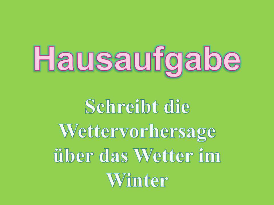 Schreibt die Wettervorhersage über das Wetter im Winter
