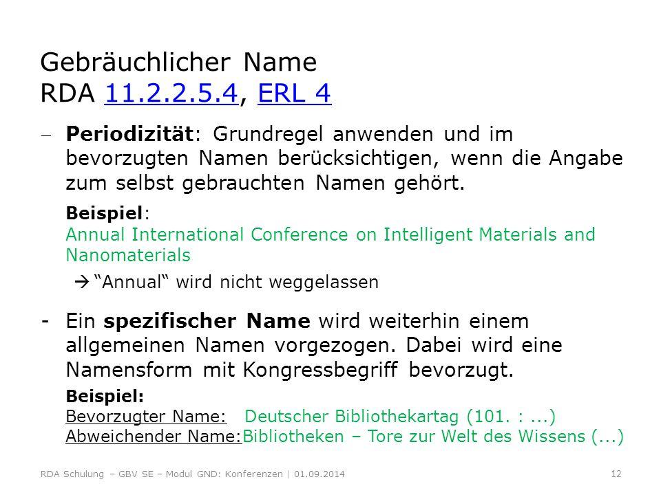 Gebräuchlicher Name RDA 11.2.2.5.4, ERL 4