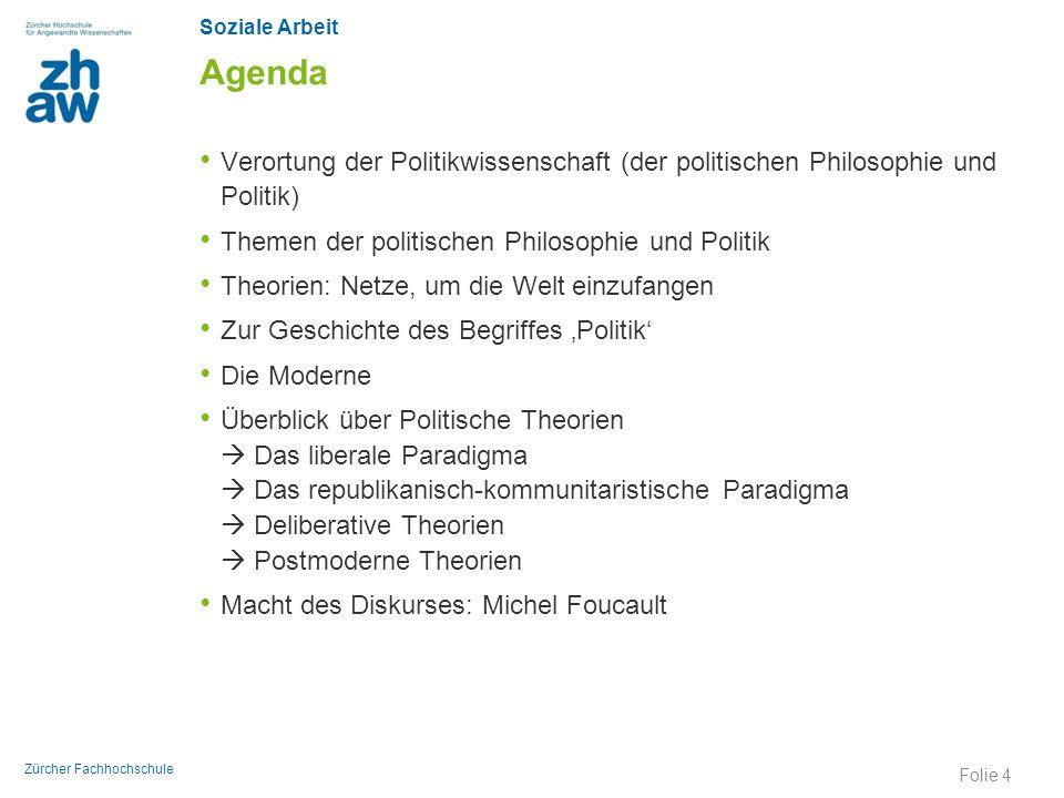 Agenda Verortung der Politikwissenschaft (der politischen Philosophie und Politik) Themen der politischen Philosophie und Politik.