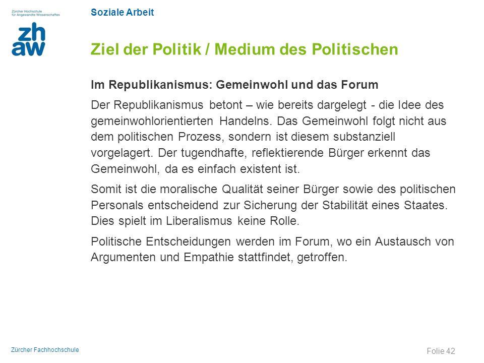 Ziel der Politik / Medium des Politischen