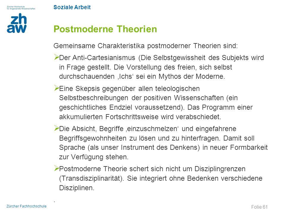 Postmoderne Theorien Gemeinsame Charakteristika postmoderner Theorien sind: