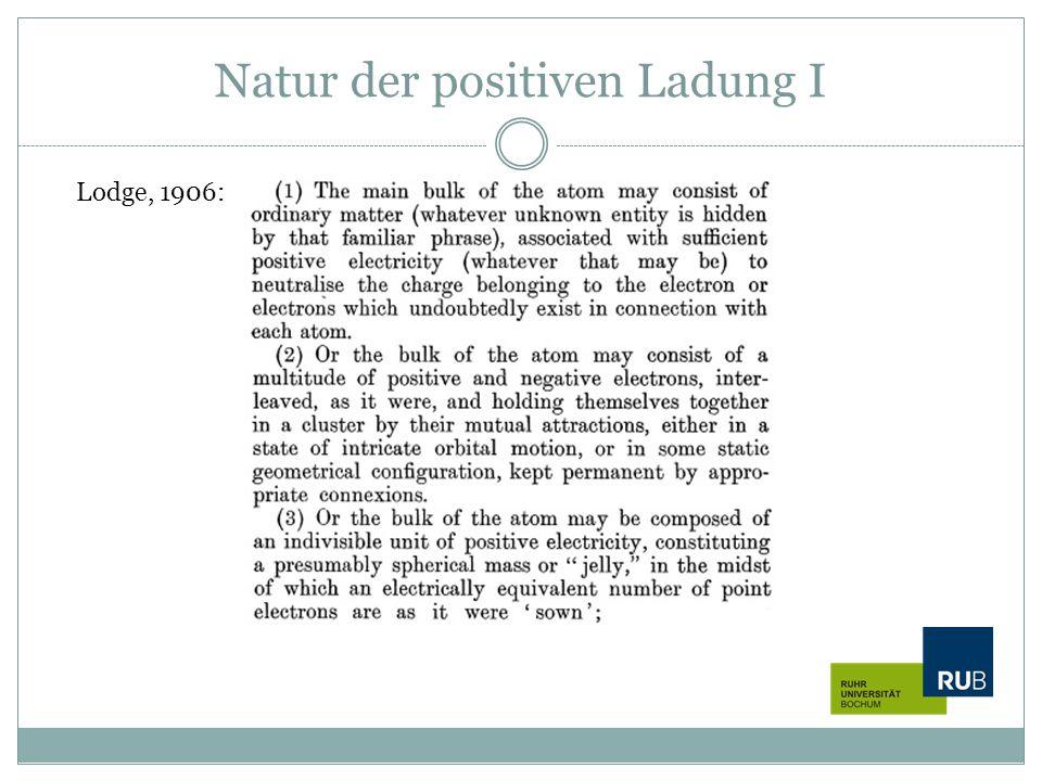 Natur der positiven Ladung I