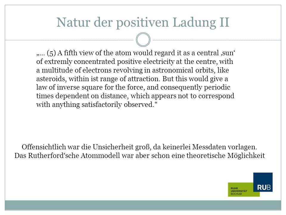 Natur der positiven Ladung II