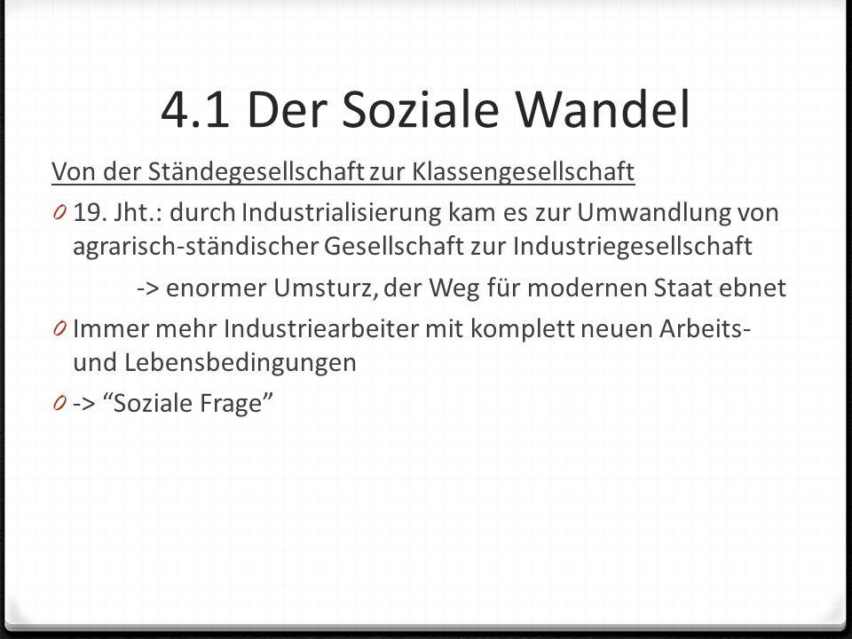 4.1 Der Soziale Wandel Von der Ständegesellschaft zur Klassengesellschaft.