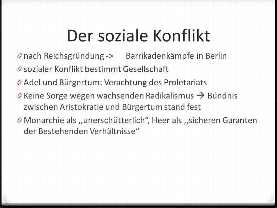 Der soziale Konflikt nach Reichsgründung -> Barrikadenkämpfe in Berlin. sozialer Konflikt bestimmt Gesellschaft.
