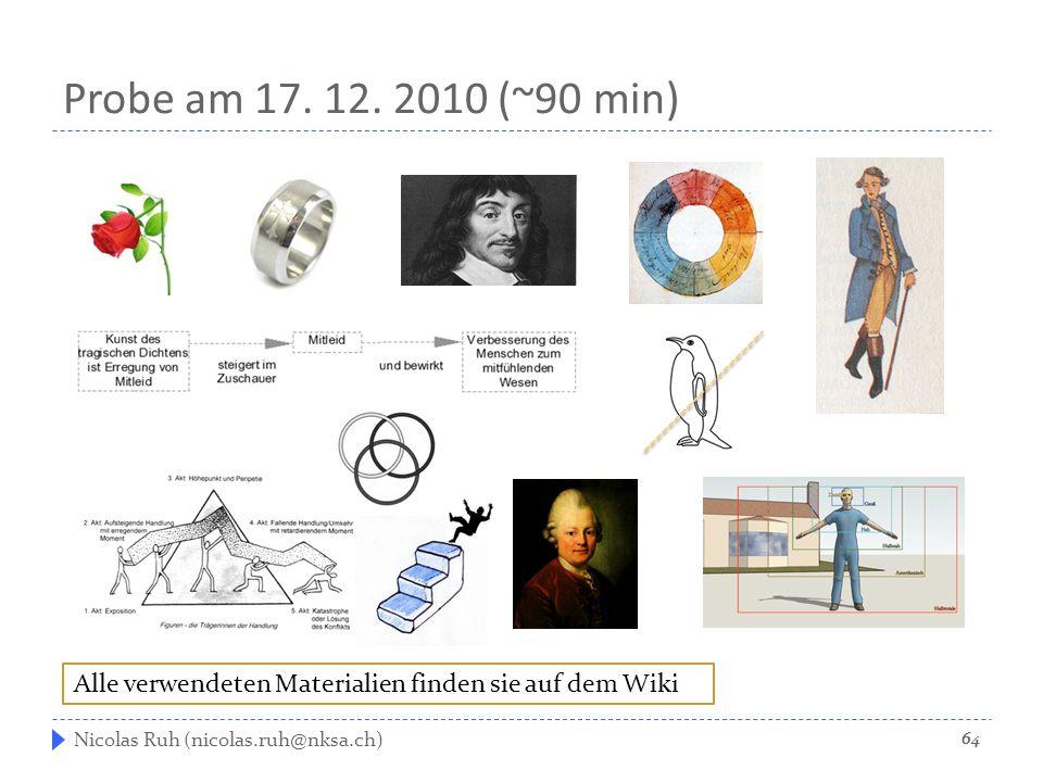 Probe am 17. 12. 2010 (~90 min) Alle verwendeten Materialien finden sie auf dem Wiki.