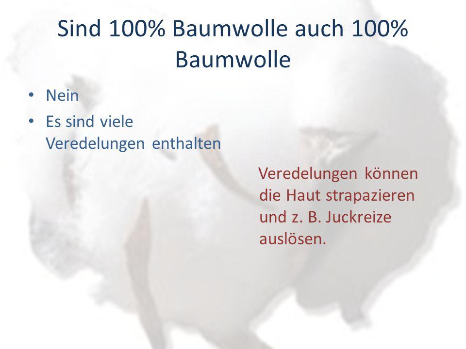 Sind 100% Baumwolle auch 100% Baumwolle