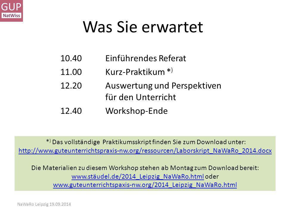 Was Sie erwartet 10.40 Einführendes Referat 11.00 Kurz-Praktikum *) 12.20 Auswertung und Perspektiven für den Unterricht 12.40 Workshop-Ende