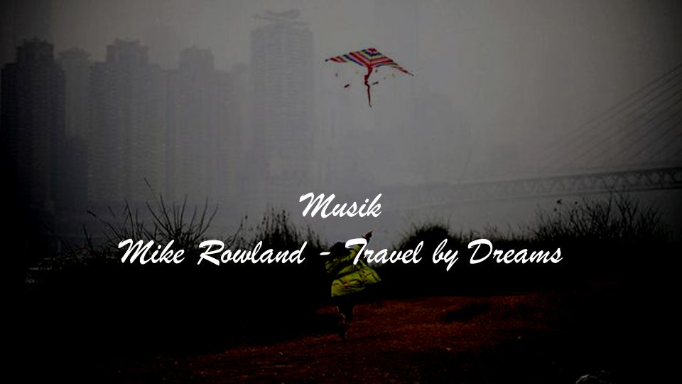 Musik Mike Rowland - Travel by Dreams