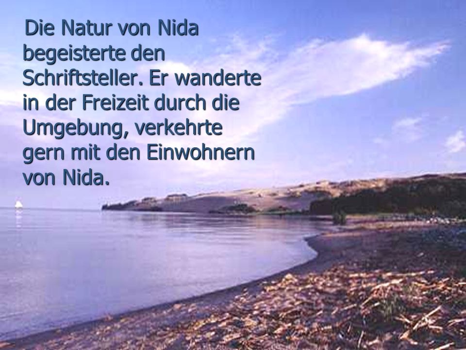 Die Natur von Nida begeisterte den Schriftsteller