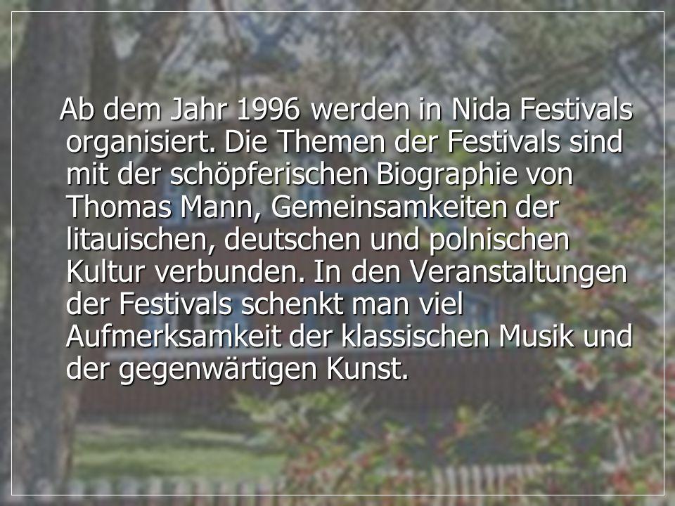 Ab dem Jahr 1996 werden in Nida Festivals organisiert