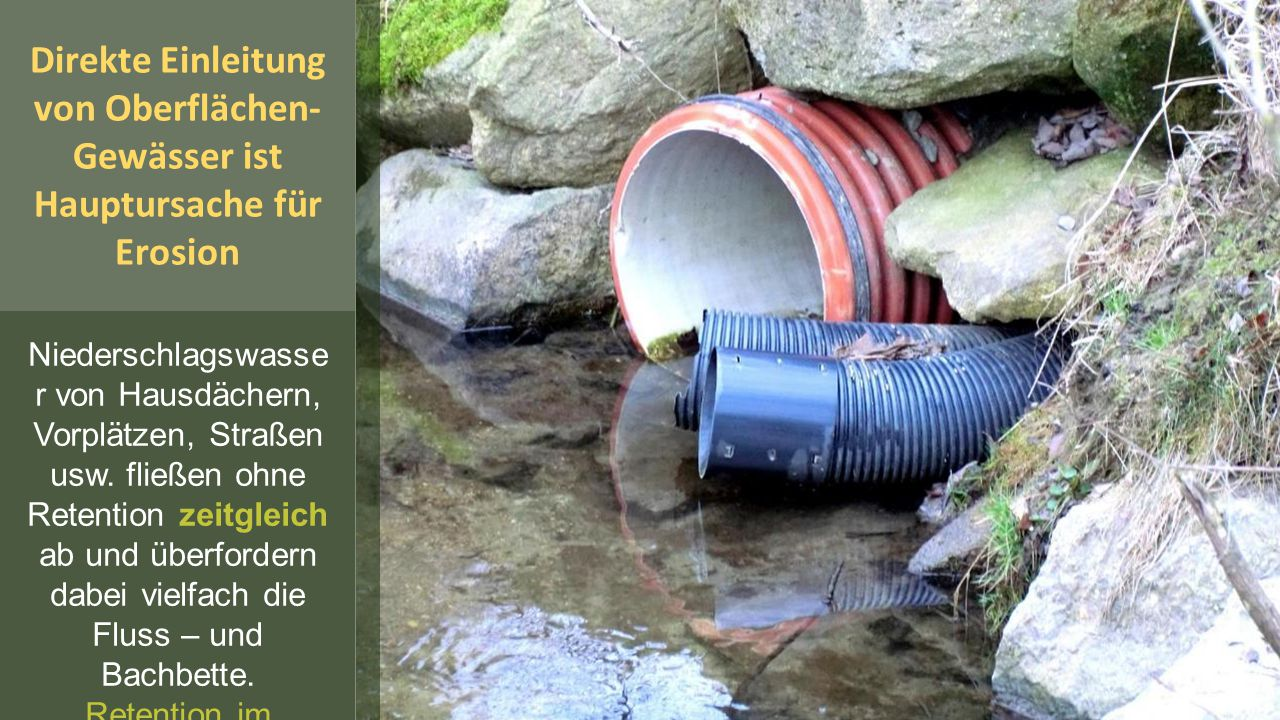 Retention im Kleingewässer in größtmöglichem Ausmaß ist unumgänglich.