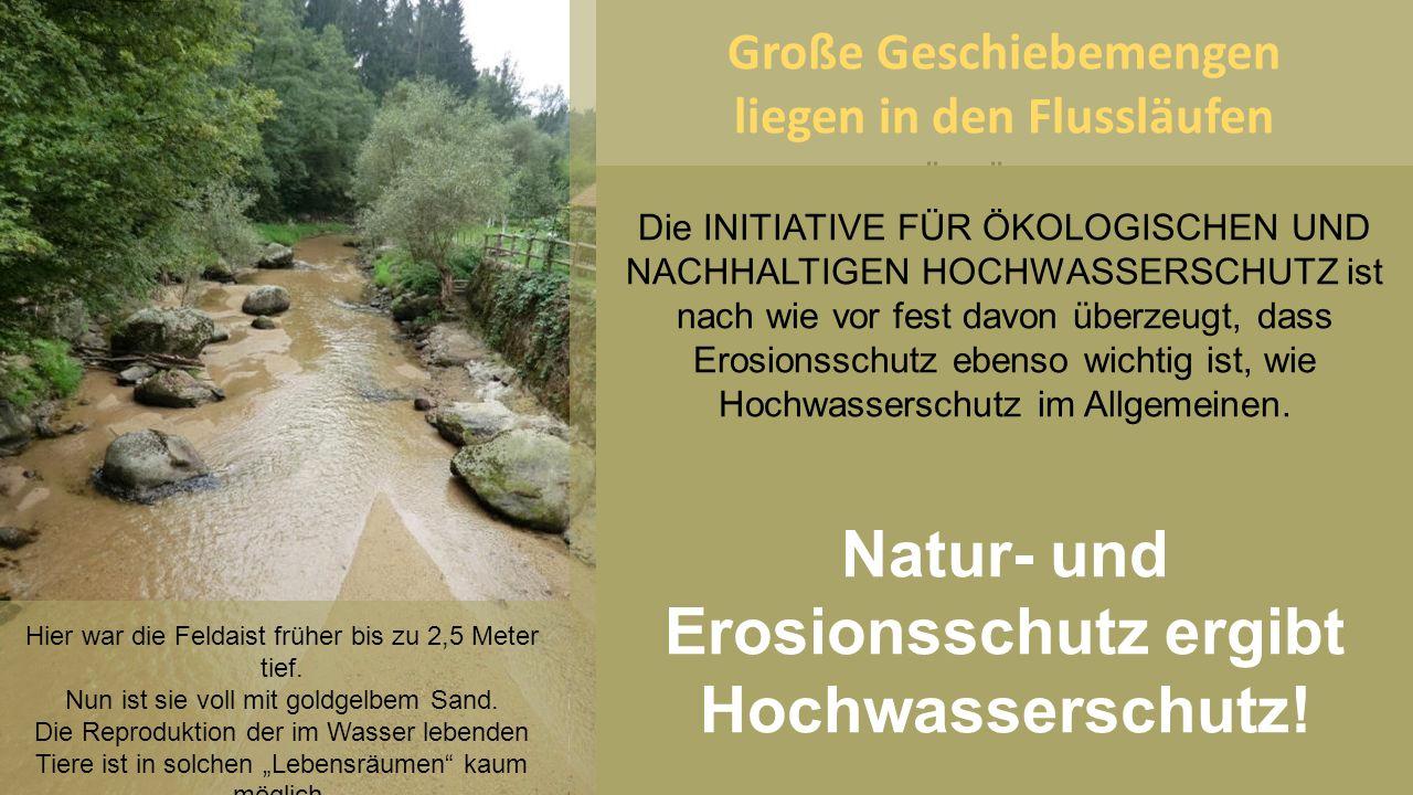 Natur- und Erosionsschutz ergibt Hochwasserschutz!