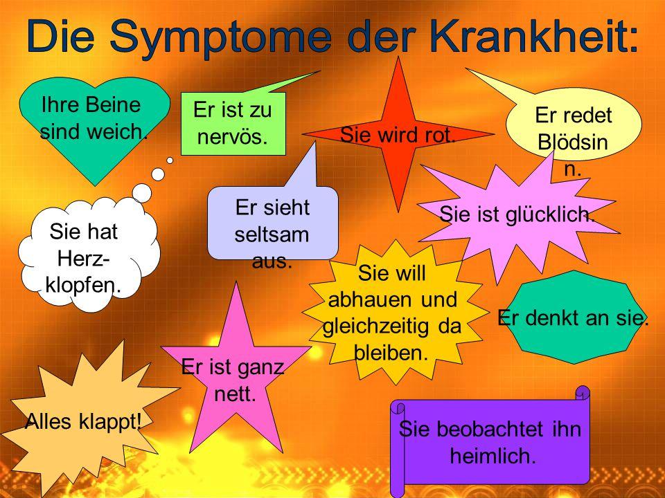 Die Symptome der Krankheit: