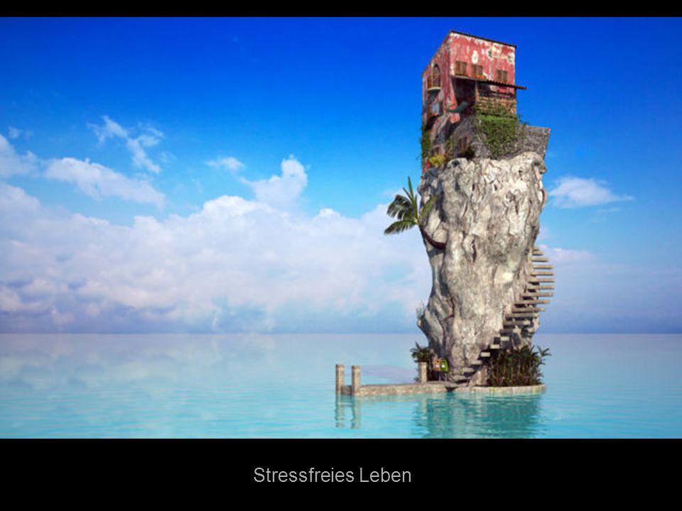 Stressfreies Leben