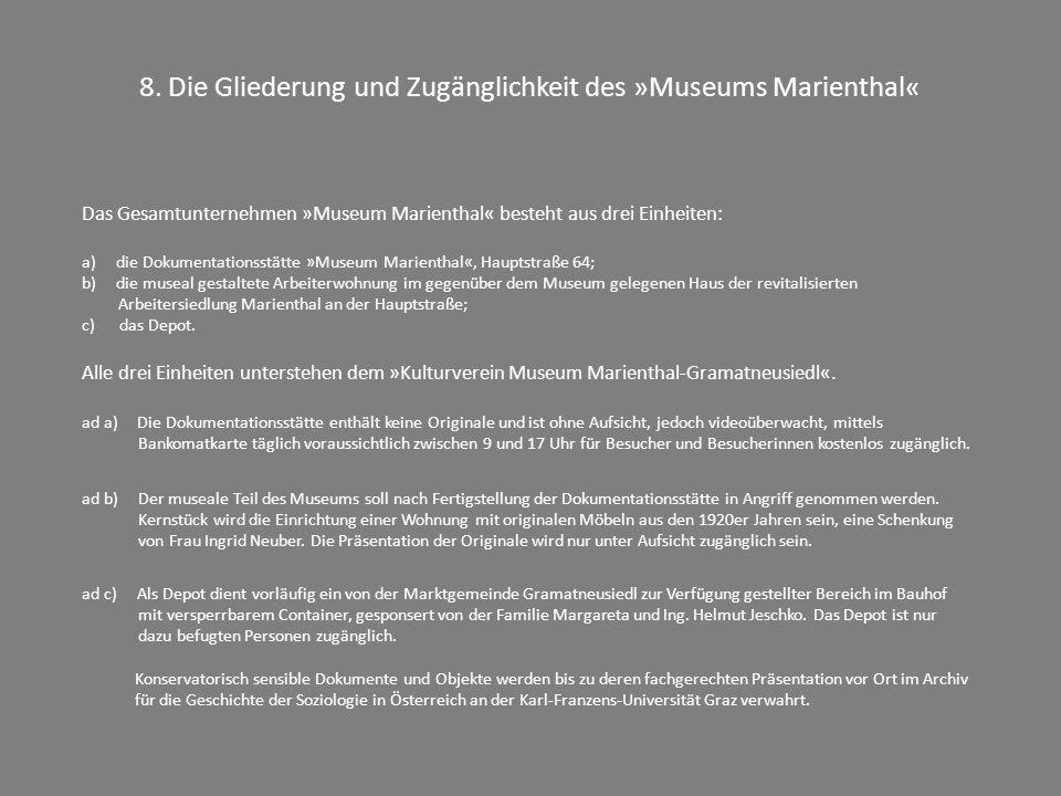 8. Die Gliederung und Zugänglichkeit des »Museums Marienthal«