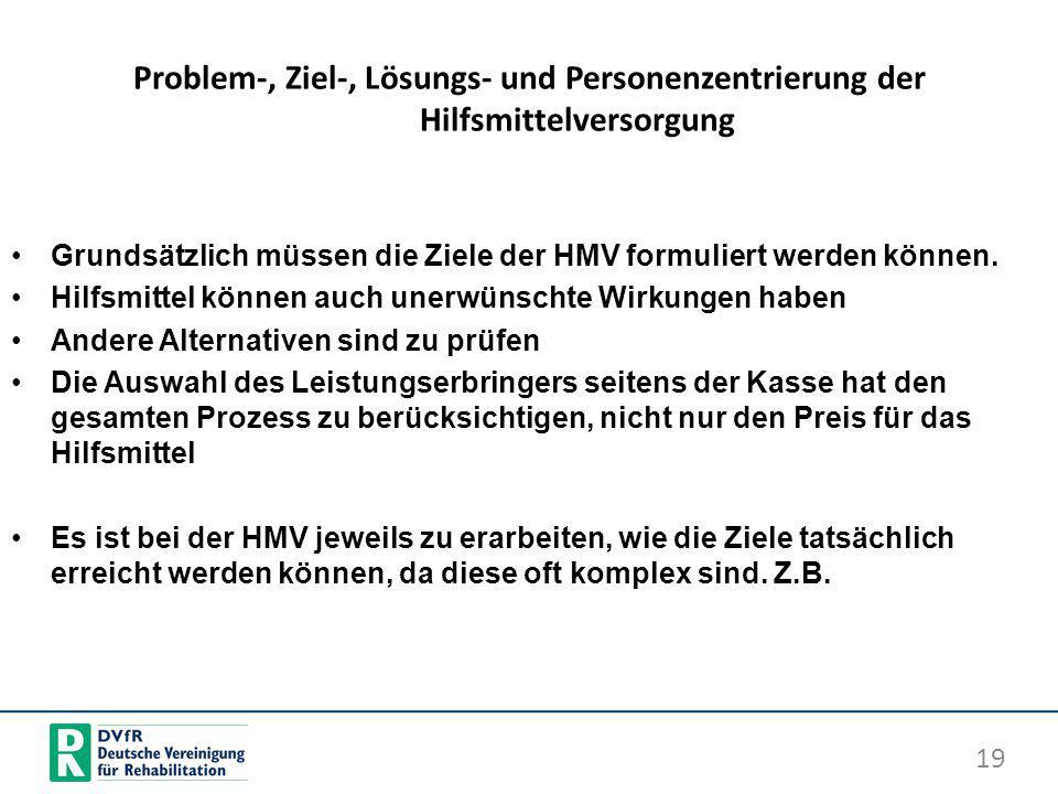 Problem-, Ziel-, Lösungs- und Personenzentrierung der Hilfsmittelversorgung