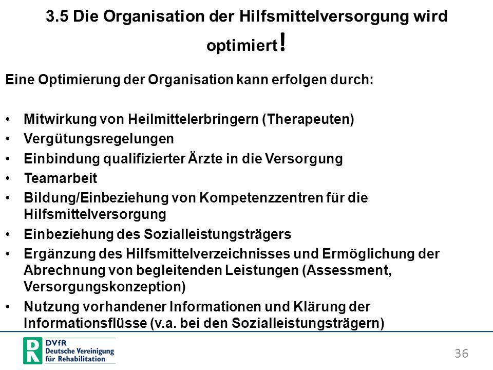 3.5 Die Organisation der Hilfsmittelversorgung wird optimiert!