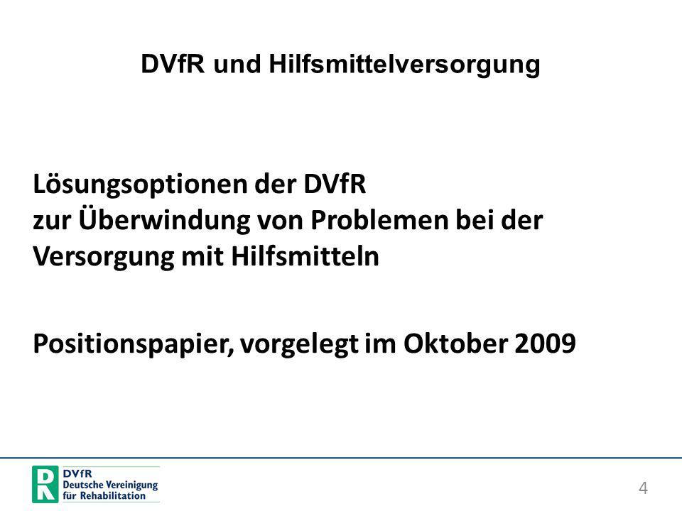 DVfR und Hilfsmittelversorgung