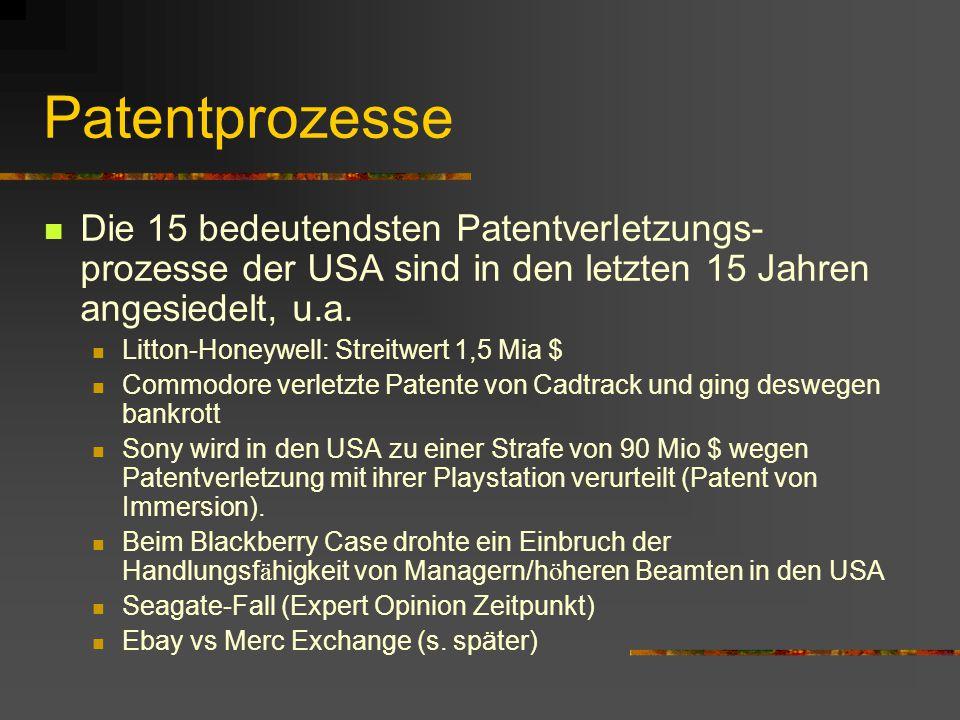 Patentprozesse Die 15 bedeutendsten Patentverletzungs- prozesse der USA sind in den letzten 15 Jahren angesiedelt, u.a.