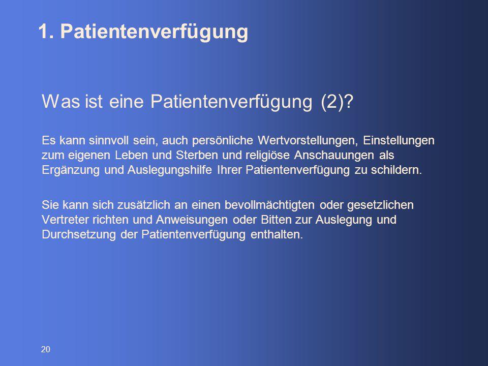 1. Patientenverfügung Was ist eine Patientenverfügung (2)