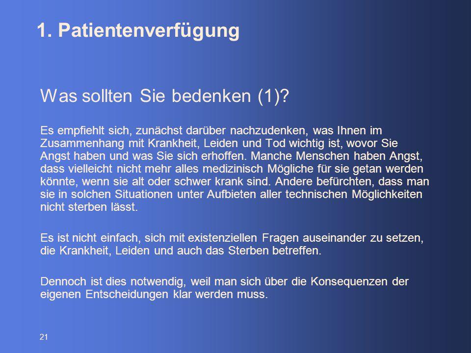 1. Patientenverfügung Was sollten Sie bedenken (1)